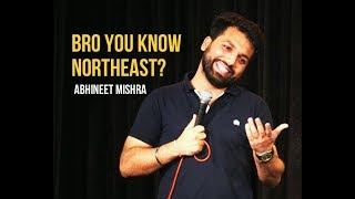Bro You Know North East I Stand Up Comedy by Abhineet Mishra