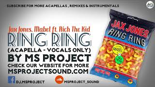 Jax Jones, Mabel - Ring Ring (Acapella - Vocals Only) ft. Rich The Kid