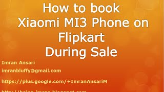 How To Buy - Book Xiaomi Mi3 Phone On Flipkart During Sale Day