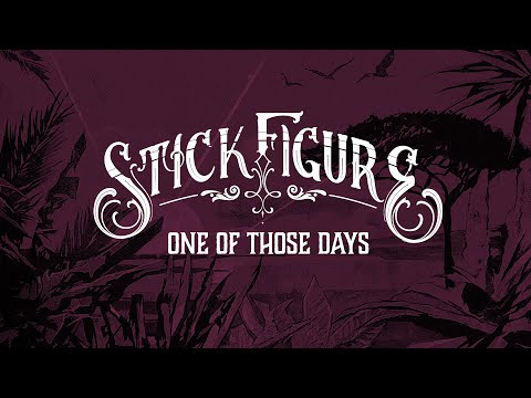 "Stick Figure – ""One of Those Days"""
