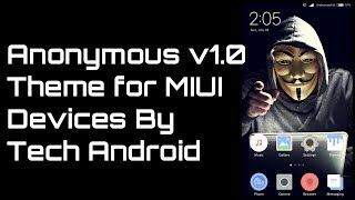 [MIUI8] Anonymous v1.0 Theme by Tech Android