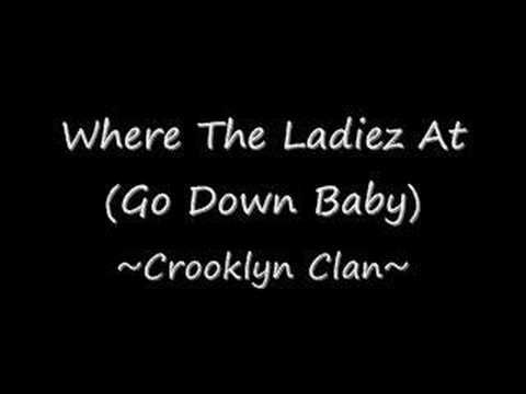 Where The Ladies At (Go Down Baby) - Crooklyn Clan