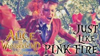 P!NK - Just Like Fire   Der Soundtrack von: ALICE IM WUNDERLAND: Hinter den Spiegeln