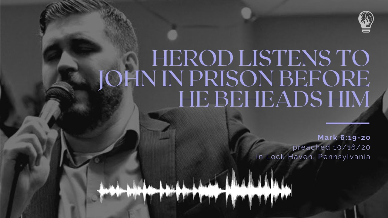 HEROD LISTENS TO JOHN IN PRISON BEFORE HE BEHEADS HIM