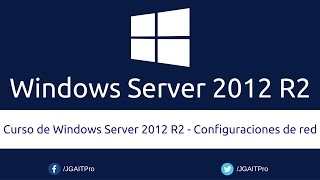 Curso de Windows Server 2012 R2 - Configuraciones de red
