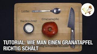 Tutorial: Wie man einen Granatapfel richtig schält