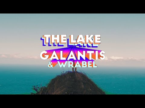 Galantis & Wrabel - The Lake [Official Fan Video]