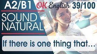 39/100 039 If there is one thing that… - Единственное, что ... 🇺🇸 Разговорный английский язык