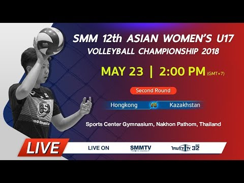 Hongkong vs Kazakhstan | Asian Women's U17 Volleyball Championship 2018 (Thai dub)