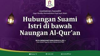 Download lagu HUBUNGAN SUAMI ISTRI DI BAWAH NAUNGAN AL-QUR'AN || Ust. Dr. Muhammad Yusran Anshar, Lc., M.A.