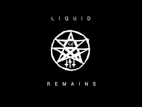 Liquid Remains   A Thousand Terrible Things   Piece Two