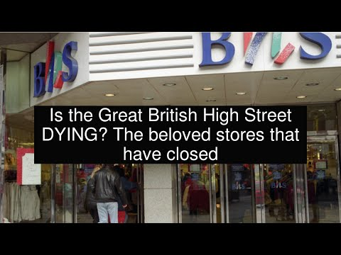 Is the Great British High Street DYING? The beloved stores that have closed