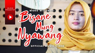 Woro Widowati - Bisane Mung Nyawang (Official Music Video)