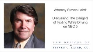 Attorney Steven C. Laird on NBC 5 Discussing Texting While Driving