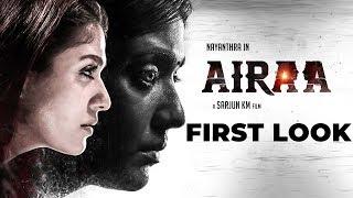OFFICIAL: Nayanthara's Airaa First Look | Nayanthra | Sarjun