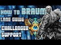 How to Braum Challenger Support Laning Phase Guide