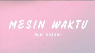 Budi Doremi – Mesin Waktu (OST. Aku Dan Mesin Waktu) Lyrics