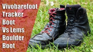 Vivobarefoot Tracker Boot vs Lems Boulder Boot