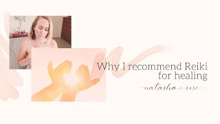 Why I recommend Reiki for healing and why it is good to learn Reiki
