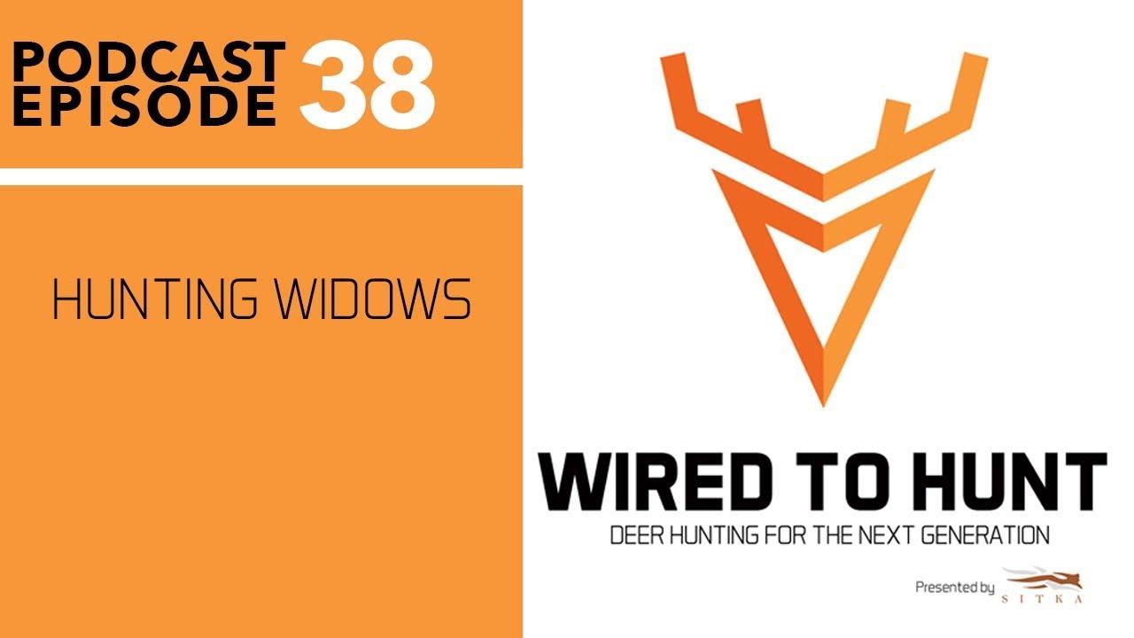 EPISODE #38: HUNTING WIDOWS - YouTube