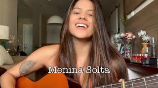 Baixar Menina Solta (Giulia Be) - COVER Mariana Coelho