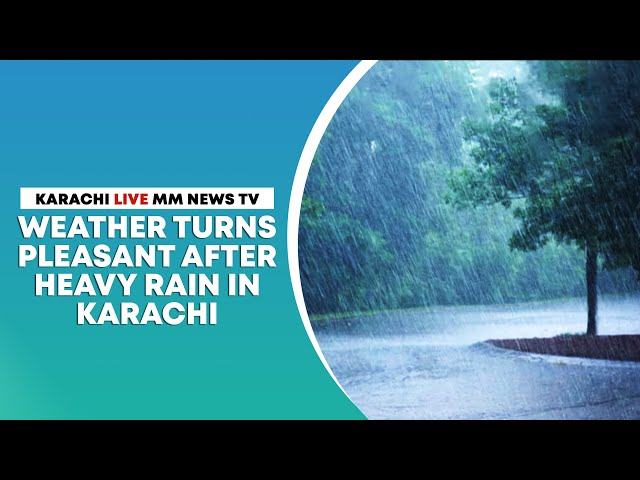 Weather Turns Pleasant After Heavy Rainfall
