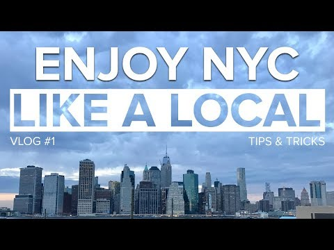 HOW TO ENJOY NEW YORK CITY LIKE A LOCAL