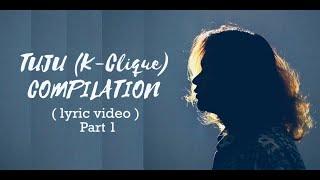Tuju (K-Clique) | Compilation (Lyric Video) PART 1