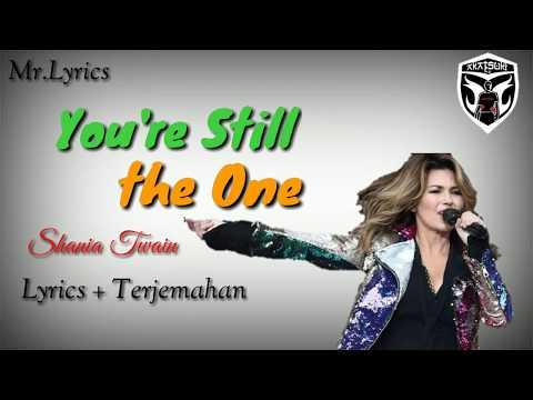 You're Still The One Lirik Animasi Dan Terjemahan | Shania Twain