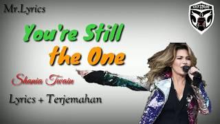 You're Still the One Lirik Animasi dan Terjemahan   Shania Twain