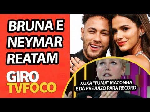 GIRO TV FOCO: Neymar e Bruna Marquezine reatam diz sensitiva