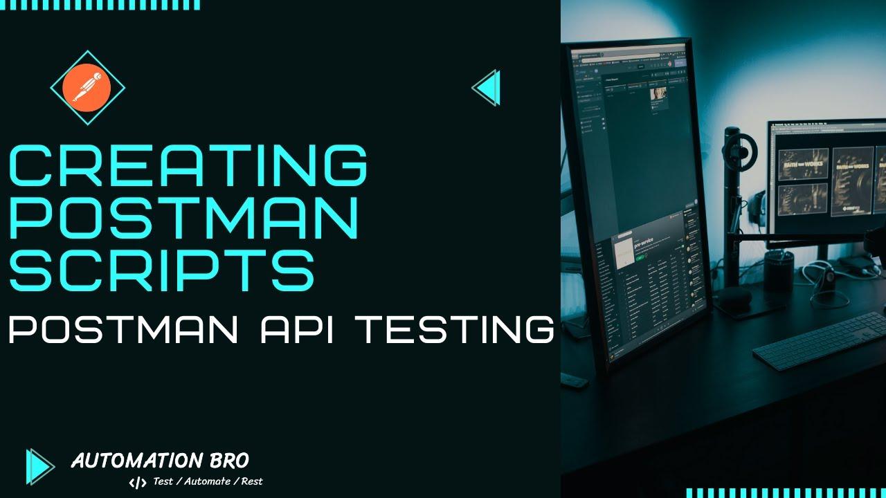 Creating Postman Scripts   Postman API Testing