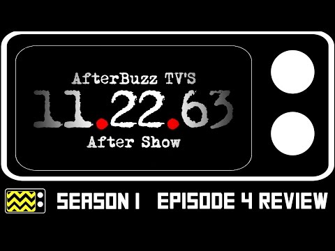 11.22.63 Season 1 Episode 4 Review & After Show | AfterBuzz TV