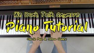 """We Don't Talk Anymore"" - Piano Tutorial - Charlie Puth + Sheet Music | George Vidal Tutorial"