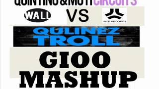 Quintino VS Qulinez - Troll circuits (GIOO MASHUP)