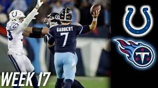 WEEK 17: TENNESSEE TITANS LOSE TO INDIANAPOLIS COLTS 33-17! GABBERT THROWS THE SEASON AWAY!