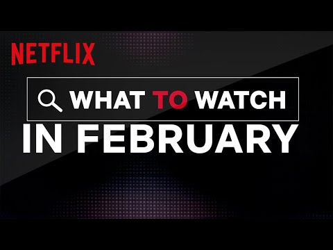 Every movie and show hitting Netflix in February