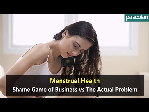 Menstrual Health:  Shame Game of Business vs The Actual Problem
