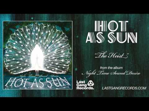 Hot As Sun - The Heist