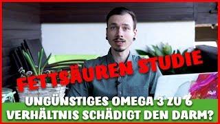 SCHLECHTES Omega 3 zu Omega 6 VERHÄLTNIS schädigt den DARM?