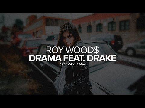 Roy Wood$ - Drama Feat. Drake (Lege Kale Remix)