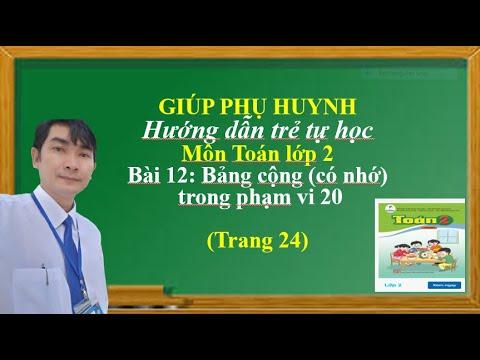 Giúp phụ huynh hướng dẫn trẻ tự học Toán lớp 2, Bài 12: Bảng cộng (có nhớ trong phạm vi20 -Cánh diều