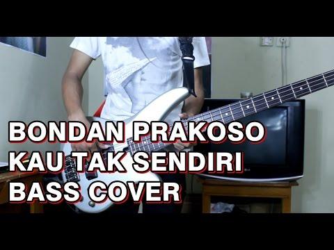Bondan Prakoso Kau Tak Sendiri Bass Cover