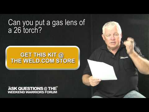 Is there a Gas Lens for a 26 Torch? | Weld.com Forum