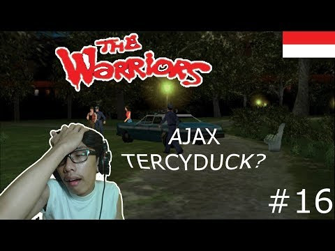 AJAX TERCYDUK POLISI ! - The Warriors : Riverside (Home Run) #16