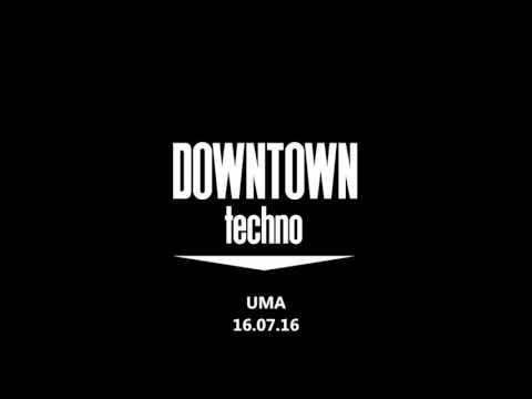 UMA @ Downtown Techno Palermo - 16.07.2016