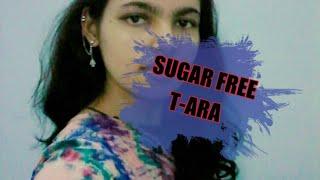 "T-ARA[티아라] ""SUGAR FREE""[슈가프리] (Dance Cover)"