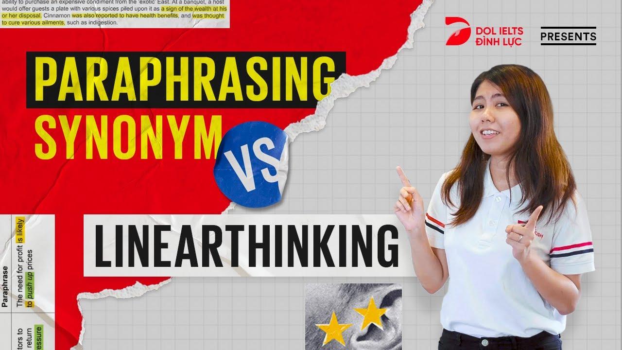 Linearthinking | 4 cách Paraphrasing cụm từ không dùng từ đồng nghĩa