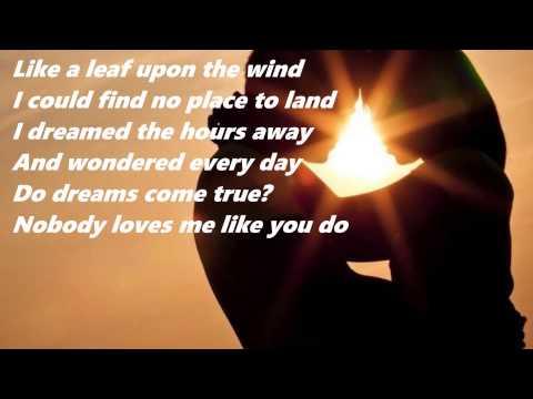 Nobody Loves Me Like You Do~ Lyrics ~ Anne Murray