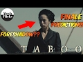 Taboo Finale Predictions | Death Foreshadowing | News On Season 2? video